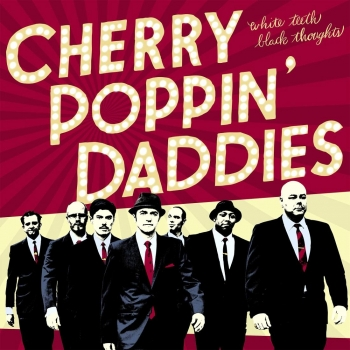 Cherry Poppin' Daddies - White Teeth, Black Thoughts CD