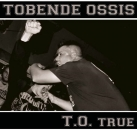 Tobende Ossies - T.O. True CD