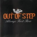 Out of Step - Always first row CD