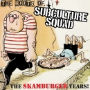 Subculture Squad - The roots of.... The Skamburger years CD